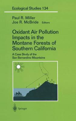 Oxidant Air Pollution Impacts in the Montane Forests of Southern California: A Case Study of the San Bernardino Mountains - Ecological Studies 134 (Hardback)