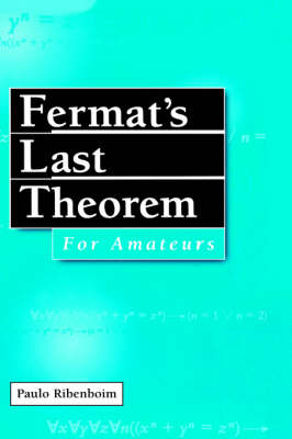 Fermat's Last Theorem for Amateurs (Hardback)