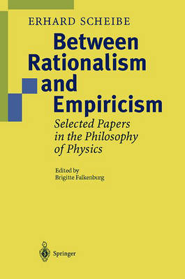Between Rationalism and Empiricism: Selected Papers in the Philosophy of Physics (Hardback)