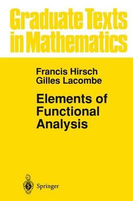 Elements of Functional Analysis - Graduate Texts in Mathematics 192 (Hardback)