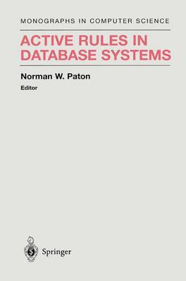 Active Rules in Database Systems - Monographs in Computer Science (Hardback)