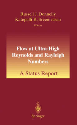 Flow at Ultra-High Reynolds and Rayleigh Numbers: A Status Report (Hardback)