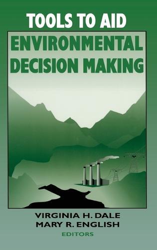 Tools to Aid Environmental Decision Making (Hardback)
