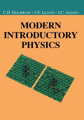 Modern Introductory Physics - Undergraduate Texts in Contemporary Physics (Hardback)