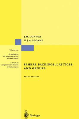 Sphere Packings, Lattices and Groups - Grundlehren der mathematischen Wissenschaften 290 (Hardback)