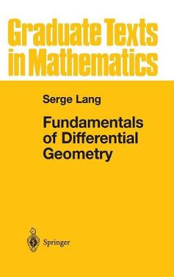 Fundamentals of Differential Geometry - Graduate Texts in Mathematics 191 (Hardback)