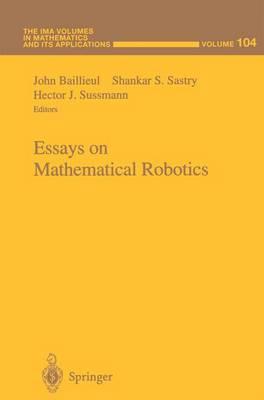 Essays on Mathematical Robotics - The IMA Volumes in Mathematics and its Applications 104 (Hardback)