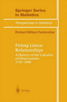 Fitting Linear Relationships: A History of the Calculus of Observations 1750-1900 - Springer Series in Statistics (Hardback)