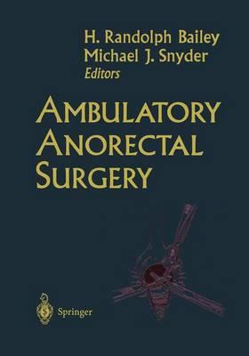 Ambulatory Anorectal Surgery (Hardback)
