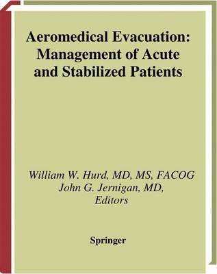 Aeromedical Evacuation: Management of Acute and Stabilized Patients (Hardback)