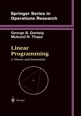 Linear Programming 2: Theory and Extensions - Springer Series in Operations Research and Financial Engineering (Hardback)