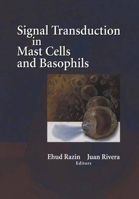 Signal Transduction in Mast Cells and Basophils (Hardback)