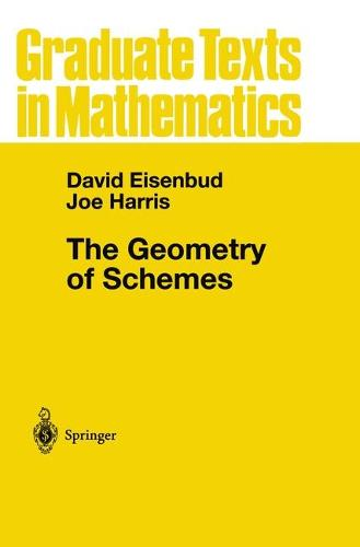 The Geometry of Schemes - Graduate Texts in Mathematics 197 (Paperback)