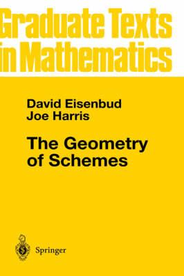 The Geometry of Schemes - Graduate Texts in Mathematics 197 (Hardback)