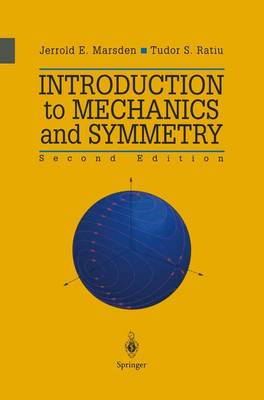 Introduction to Mechanics and Symmetry: A Basic Exposition of Classical Mechanical Systems - Texts in Applied Mathematics 17 (Hardback)