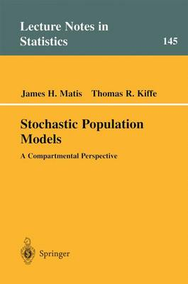 Stochastic Population Models: A Compartmental Perspective - Lecture Notes in Statistics 145 (Paperback)