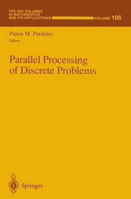 Parallel Processing of Discrete Problems: v. 106 - The IMA Volumes in Mathematics and its Applications v. 106 (Hardback)