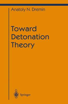 Toward Detonation Theory - Shock Wave and High Pressure Phenomena (Hardback)