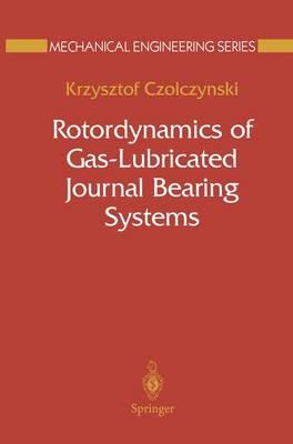 Rotordynamics of Gas-Lubricated Journal Bearing Systems - Mechanical Engineering Series (Hardback)