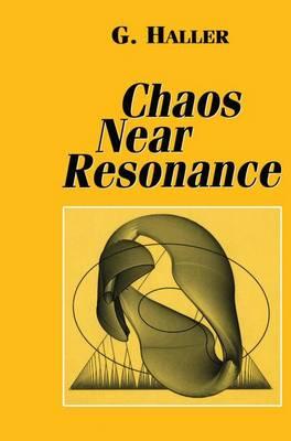 Chaos Near Resonance - Applied Mathematical Sciences 138 (Hardback)