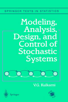Modeling, Analysis, Design and Control of Stochastic Systems - Springer Texts in Statistics (Hardback)