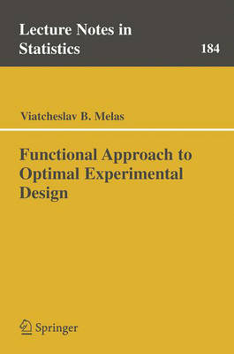 Functional Approach to Optimal Experimental Design - Lecture Notes in Statistics 184 (Paperback)