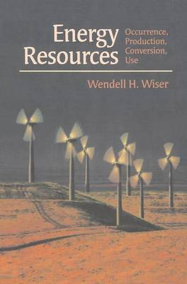 Energy Resources: Occurrence, Production, Conversion, Use (Hardback)