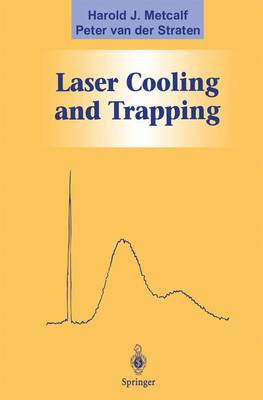 Laser Cooling and Trapping - Graduate Texts in Contemporary Physics (Hardback)