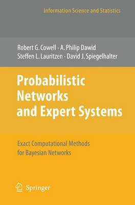 Probabilistic Networks and Expert Systems: Exact Computational Methods for Bayesian Networks - Information Science and Statistics (Hardback)