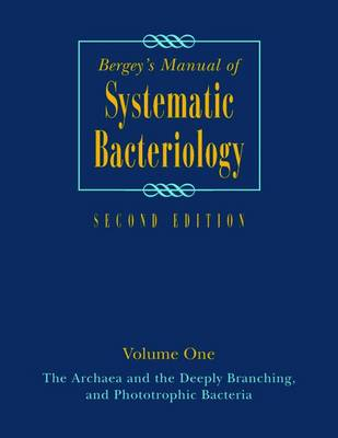 Bergey's Manual of Systematic Bacteriology: Volume One : The Archaea and the Deeply Branching and Phototrophic Bacteria (Hardback)