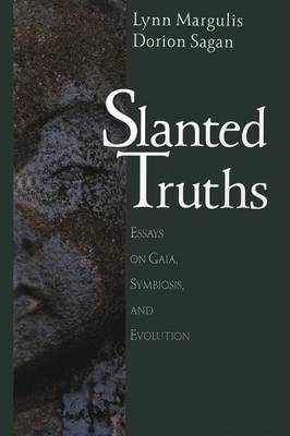 Slanted Truths: Essays on Gaia, Symbiosis and Evolution (Paperback)