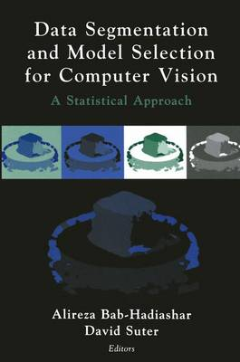Data Segmentation and Model Selection for Computer Vision: A Statistical Approach (Hardback)