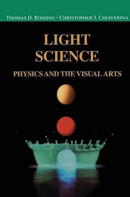 Light Science: Physics and the Visual Arts - Undergraduate Texts in Contemporary Physics (Hardback)