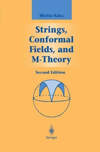Strings, Conformal Fields, and M-Theory - Graduate Texts in Contemporary Physics (Hardback)