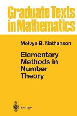 Elementary Methods in Number Theory - Graduate Texts in Mathematics 195 (Hardback)