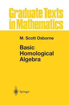 Basic Homological Algebra - Graduate Texts in Mathematics 196 (Hardback)