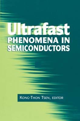 Ultrafast Phenomena in Semiconductors (Hardback)