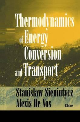 Thermodynamics of Energy Conversion and Transport (Hardback)