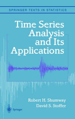 Time Series Analysis and Its Applications - Springer Texts in Statistics (Hardback)