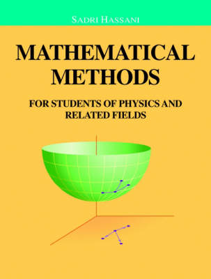 Mathematical Methods: For Students of Physics and Related Fields - Undergraduate Texts in Contemporary Physics (Hardback)