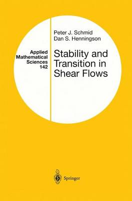 Stability and Transition in Shear Flows - Applied Mathematical Sciences 142 (Hardback)