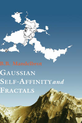 Gaussian Self-Affinity and Fractals: Globality, The Earth, 1/f Noise, and R/S (Hardback)
