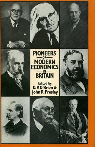 Pioneers of Modern Economics in Britain (Hardback)