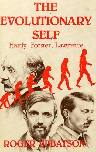 The Evolutionary Self: Hardy, Forster, Lawrence (Hardback)