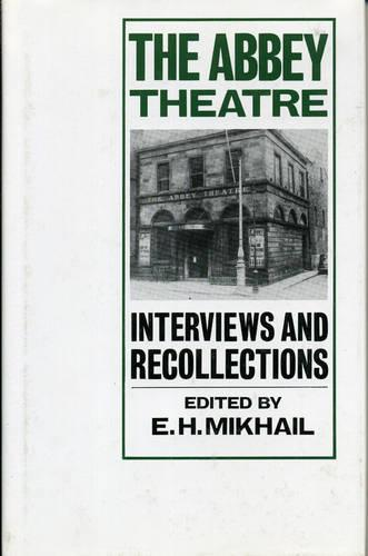 The Abbey Theatre: Interviews and Recollections (Hardback)