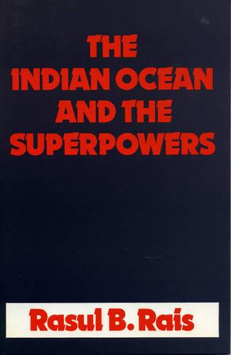 The Indian Ocean and the Superpowers (Hardback)