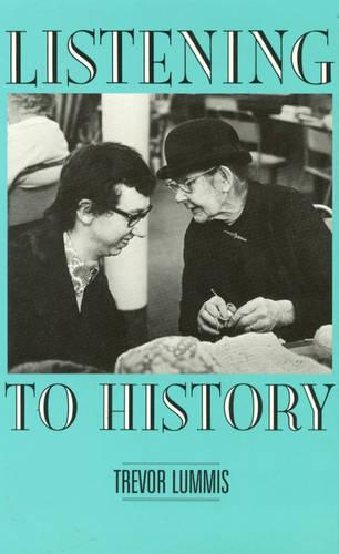 Listening to History: The Authenticity of Oral Evidence (Hardback)