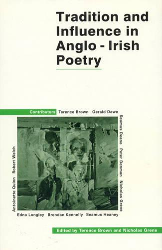 Tradition and Influence in Anglo-Irish Poetry (Hardback)