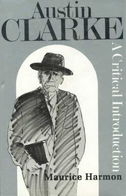 Austin Clarke 1886-1974: A Critical Introduction (Hardback)