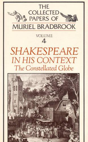 Shakespeare in His Context: The Constellated Globe (Hardback)